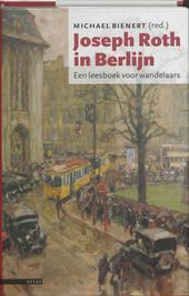 Joseph Roth in Berlijn : een leesboek voor wandelaars