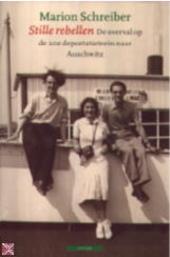 Stille rebellen : de overval op deportatietrein nr. 20 naar Auschwitz