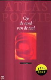 Op de rand van de taal : een keuze uit tien jaar poëzie bij uitgeverij Atlas