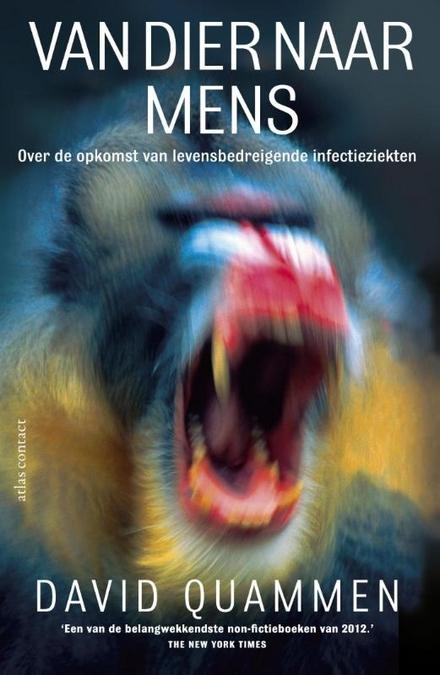 Van dier naar mens : over de opkomst van levensbedreigende infectieziekten
