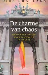 De charme van chaos : berichten uit de burgeroorlog in België