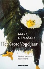 Het grote vogeljaar : het verhaal van een bezeten recordjacht