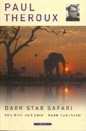 Dark Star Safari : een reis van Caïro naar Kaapstad