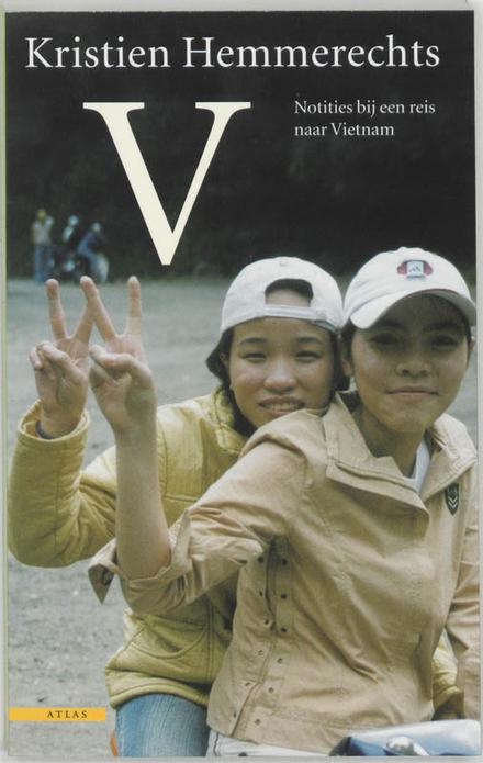 V : notities bij een reis naar Vietnam