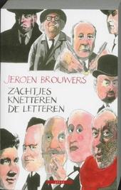 Zachtjes knetteren de letteren : een eeuw Nederlandse literatuurgeschiedenis in anekdoten