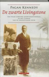 De zwarte Livingstone : een waar gebeurd avonturenverhaal in het Congo van de negentiende eeuw