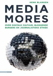 Mediamores : over digitale cultuur, bloggende burgers en journalistieke ethiek