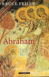 Abraham : een reis naar het hart van drie godsdiensten