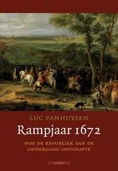 Rampjaar 1672 : hoe de Republiek aan de ondergang ontsnapte