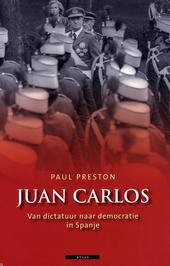 Juan Carlos : van dictatuur naar democratie in Spanje