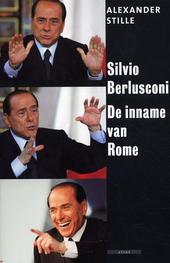 Silvio Berlusconi : de inname van Rome