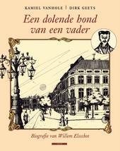 Een dolende hond van een vader : biografie van Willem Elsschot