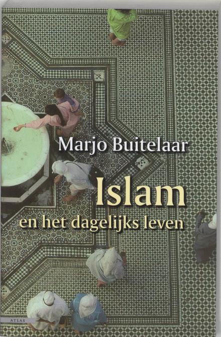 Islam en het dagelijks leven : religie en cultuur onder Marokkanen