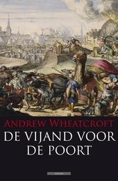 De vijand voor de poort : de Habsburgers, het Ottomaanse rijk en de Slag om Europa
