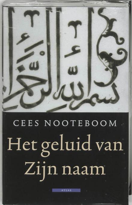 Het geluid van Zijn naam : reizen door de islamitische wereld