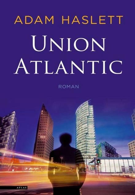 Union Atlantic : roman