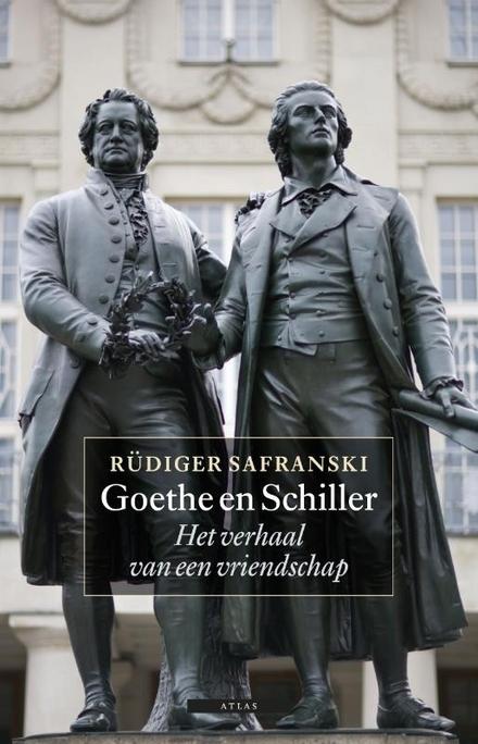 Goethe en Schiller : het verhaal van een vriendschap