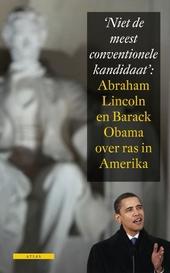 Niet de meest conventionele kandidaat : Abraham Lincoln en Barack Obama over ras in Amerika