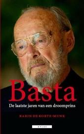 Basta : de laatste jaren van een droomprins