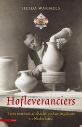Hofleveranciers : twee eeuwen ambacht en koningshuis in Nederland