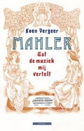 Mahler : wat de muziek mij vertelt
