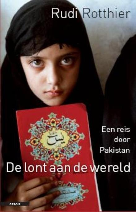De lont aan de wereld : een reis door Pakistan