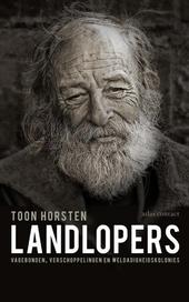 Landlopers : vagebonden, verschoppelingen en weldadigheidskolonies