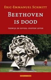 Beethoven is dood terwijl er zoveel idioten leven, gevolgd door Kiki van Beethoven