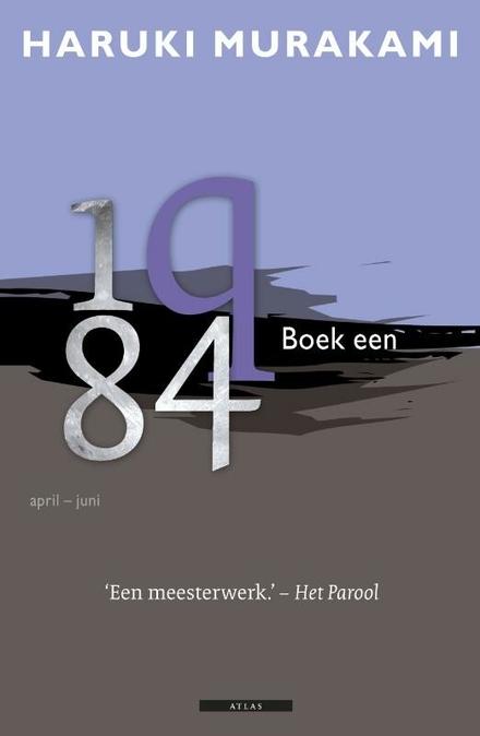 1q84 : [qutienvierentachtig]. Boek een, April-juni
