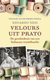 Velours uit Prato : de geschiedenis van een Italiaanse textielfamilie