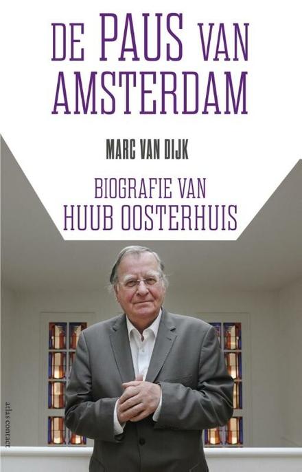 De paus van Amsterdam : biografie van Huub Oosterhuis