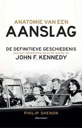 Anatomie van een aanslag : de definitieve geschiedenis van het onderzoek naar de moord op John F. Kennedy