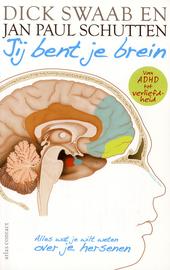Jij bent je brein : alles wat je wilt weten over je hersenen