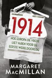 1914 : hoe Europa de vrede liet varen voor de Eerste Wereldoorlog