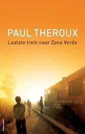 Laatste trein naar Zona Verde : mijn ultieme Afrikaanse safari