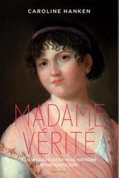 Madame Vérité : een waarzegster in de kringen rond Napoleon