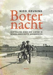 Boternacht : vertelling over een liefde in Nederlands-Duits grensgebied