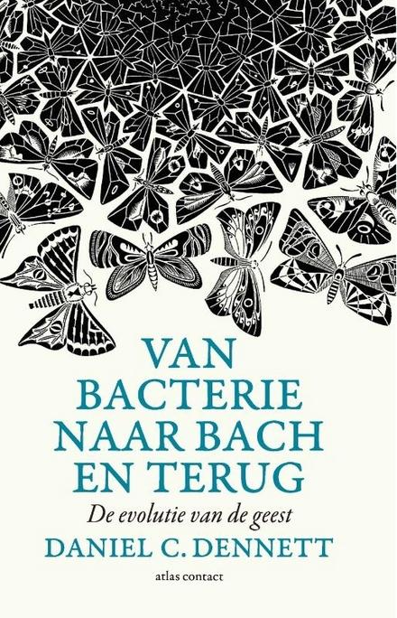 Van bacterie naar Bach en terug : de evolutie van de geest