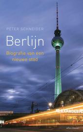 Berlijn : biografie van een nieuwe stad