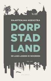 Dorp, stad, land : de Lage Landen in woorden