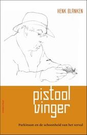 Pistoolvinger : Parkinson en de schoonheid van het verval