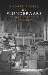 De plunderaars : de nazi-obsessie met kunst