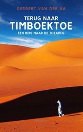 Terug naar Timboektoe : een reis naar de Toearegs in Mali