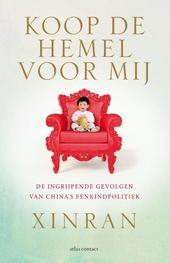 Koop de hemel voor mij : de ingrijpende gevolgen van China's eenkindpolitiek