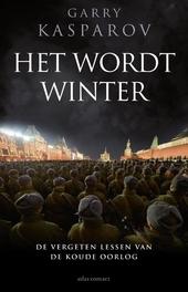 Het wordt winter : de vergeten lessen van de Koude Oorlog