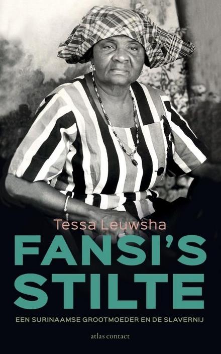 Fansi's stilte : een Surinaamse grootmoeder en de slavernij