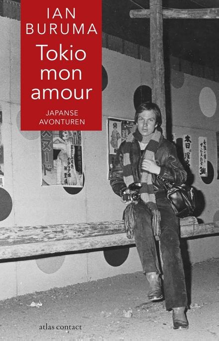 Tokio mon amour : Japanse avonturen