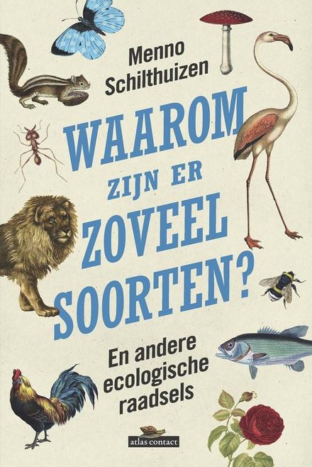 Waarom zijn er zoveel soorten? en andere ecologische raadsels
