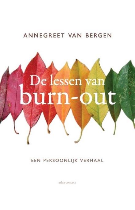 De lessen van burn-out : een persoonlijk verhaal