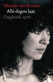 Alle dagen laat : dagboek 1976